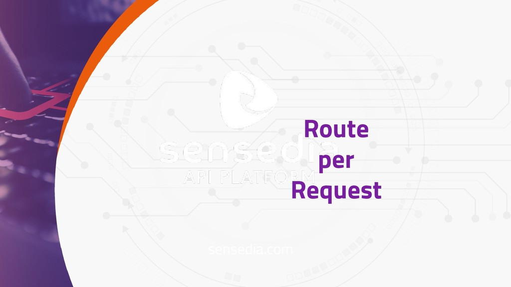 sensedia.com Route per Request