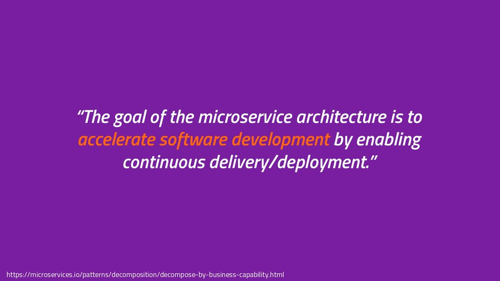 """""""The goal of the microservice architecture is t..."""