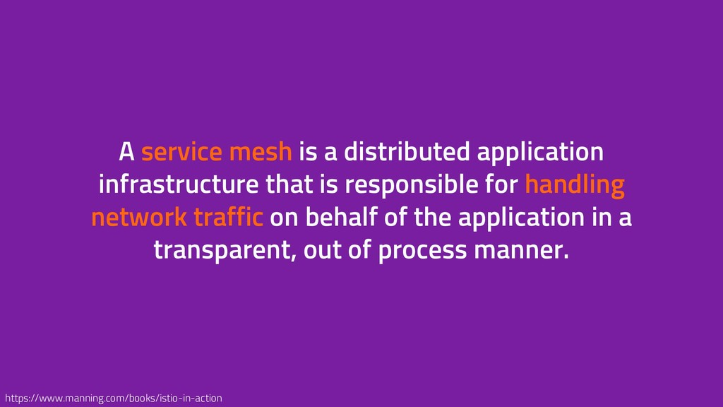 A service mesh is a distributed application inf...