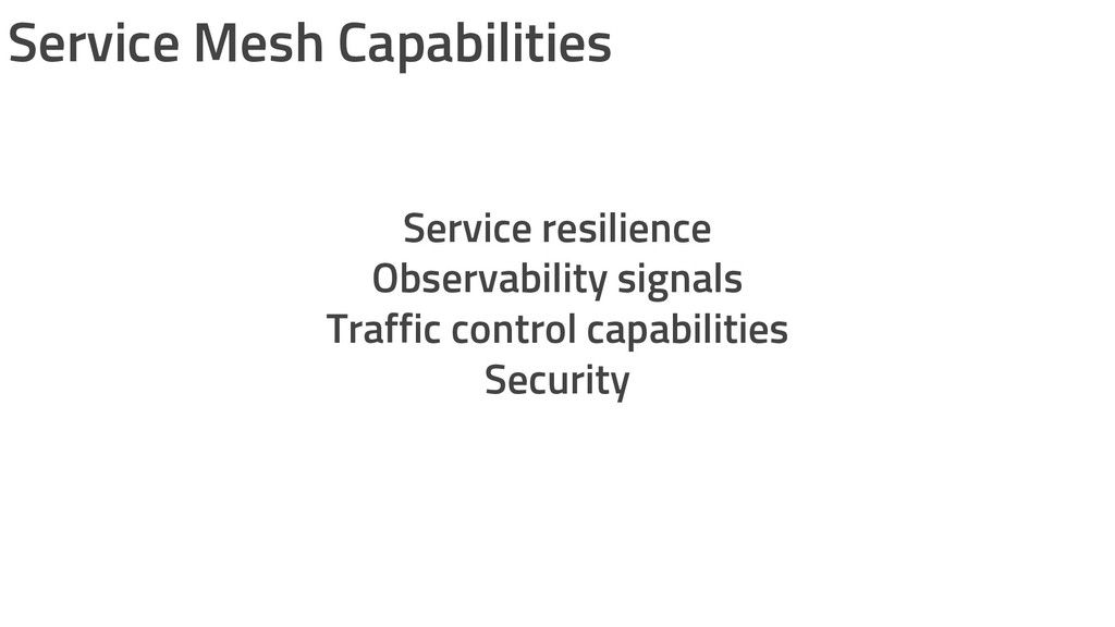 Service Mesh Capabilities Service resilience Ob...