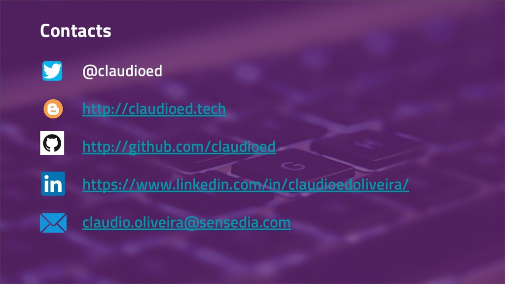 Contacts @claudioed http://claudioed.tech http:...