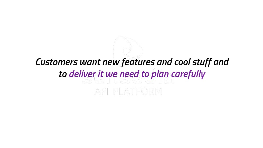 sensedia.com Customers want new features and co...