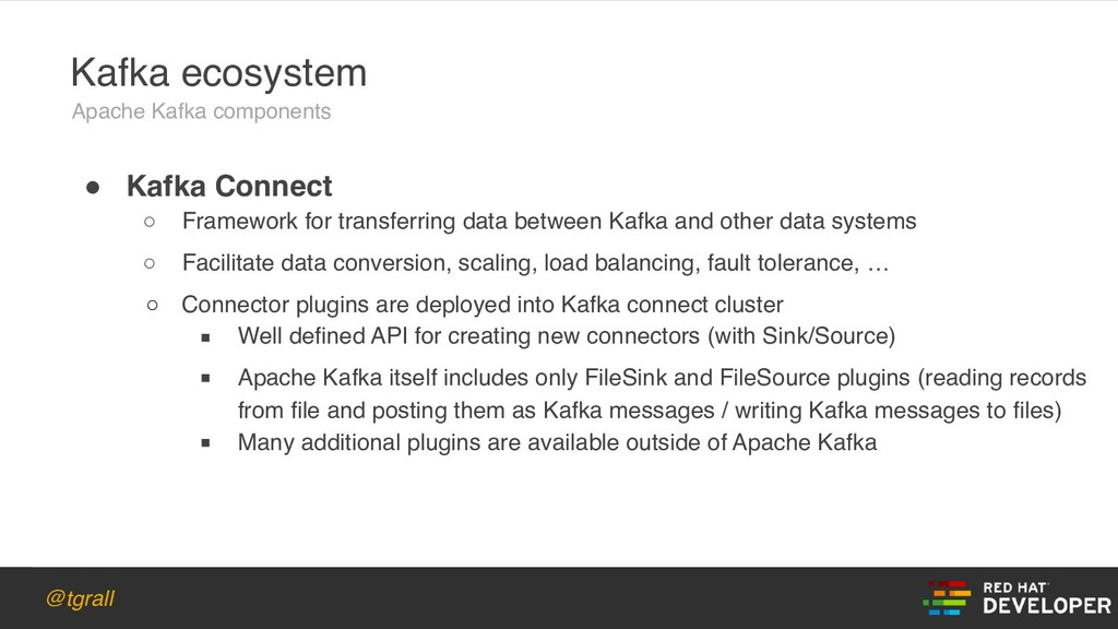@tgrall ! Kafka Connect ○ Framework for transfe...