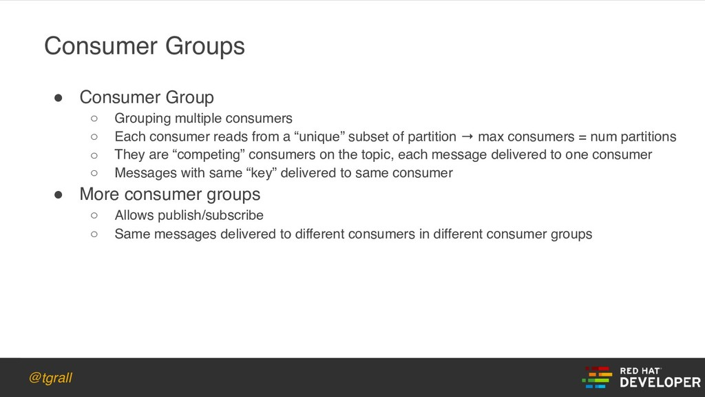 @tgrall ! Consumer Group ○ Grouping multiple co...
