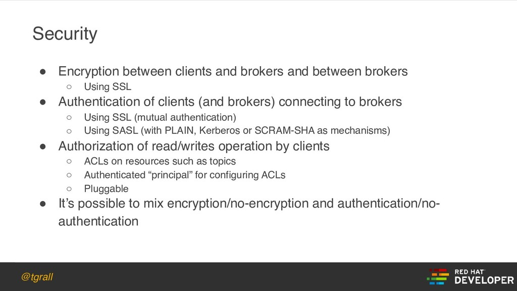 @tgrall ! Encryption between clients and broker...