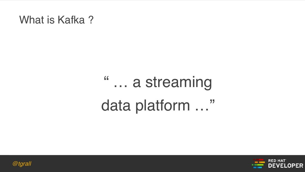 "@tgrall "" … a streaming data platform …"" What i..."