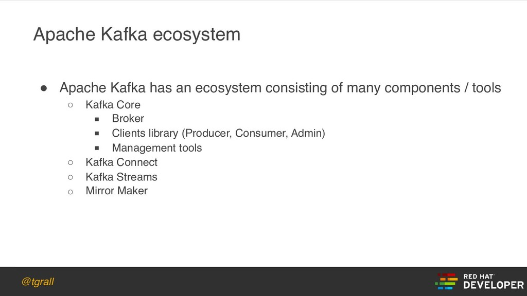 @tgrall ! Apache Kafka has an ecosystem consist...