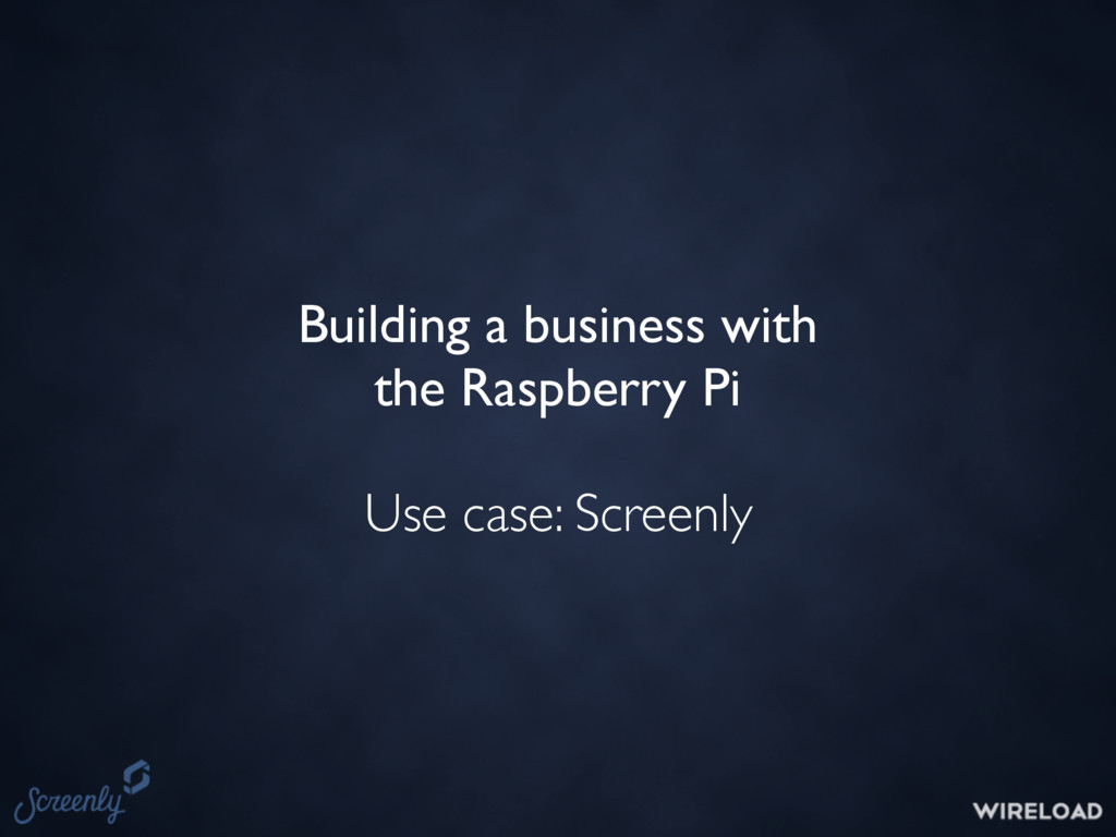 Building a business with the Raspberry Pi Use c...