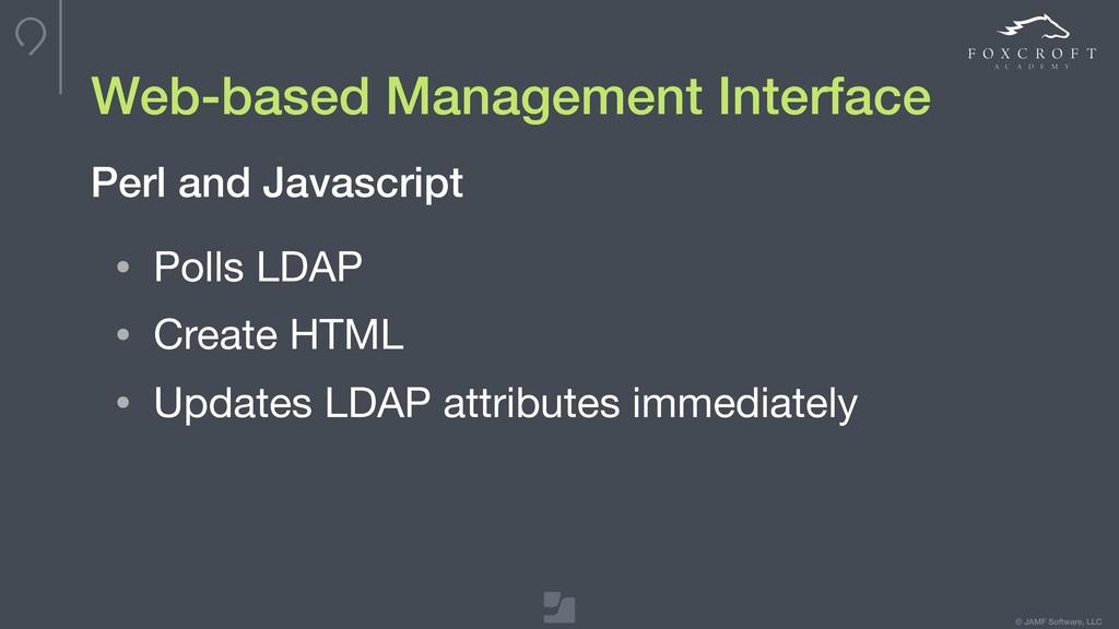 © JAMF Software, LLC • Polls LDAP  • Create HTM...