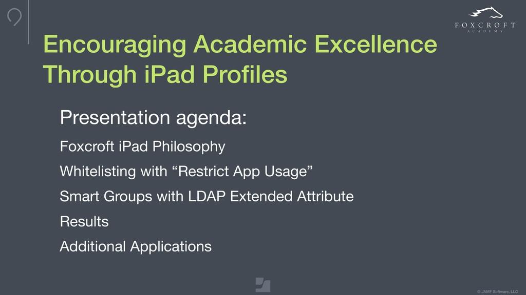 © JAMF Software, LLC Encouraging Academic Excel...