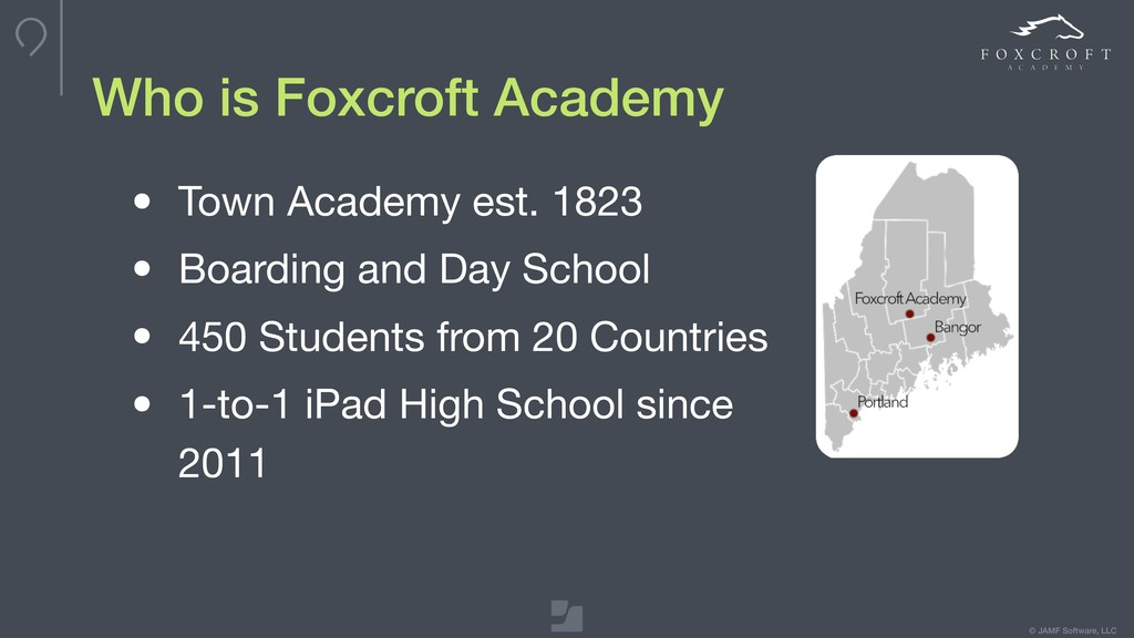 © JAMF Software, LLC Who is Foxcroft Academy • ...