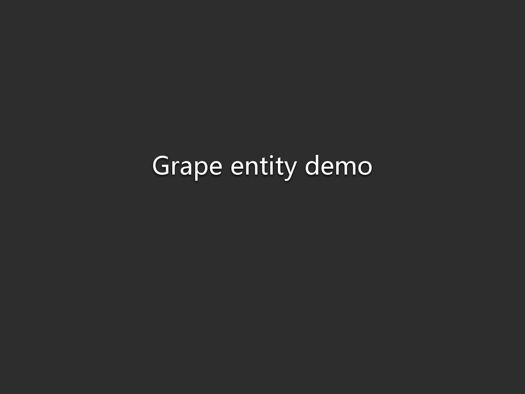 Grape entity demo