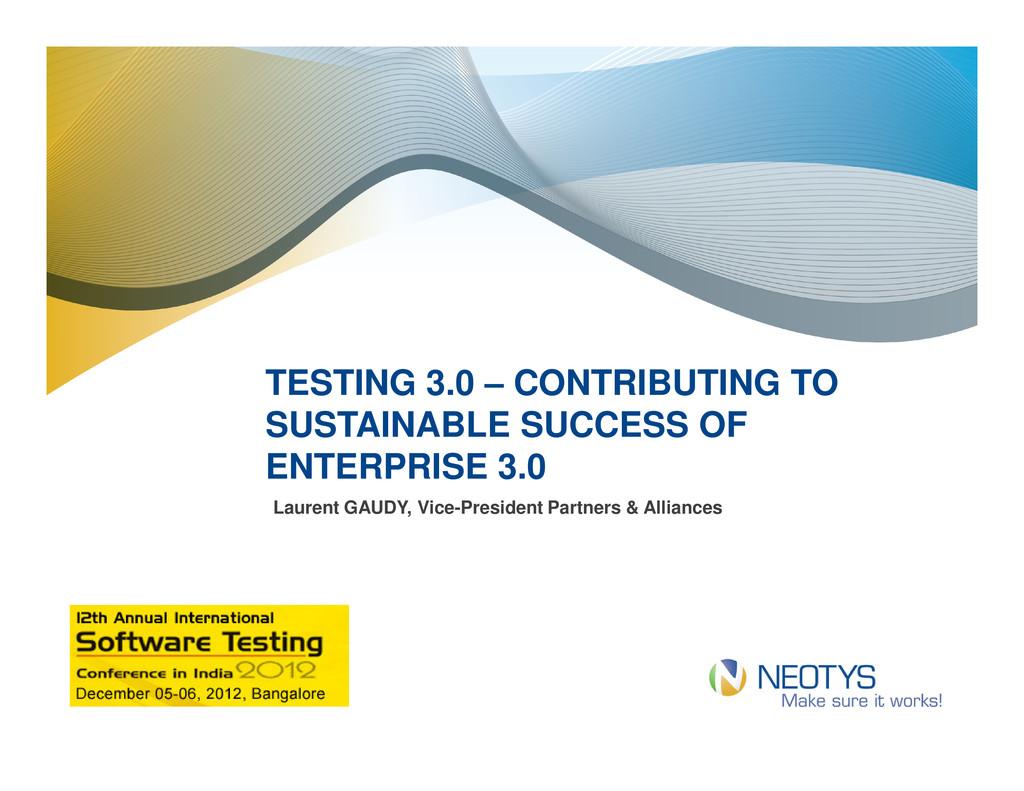 TESTING 3.0 – CONTRIBUTING TO TESTING 3.0 – CON...