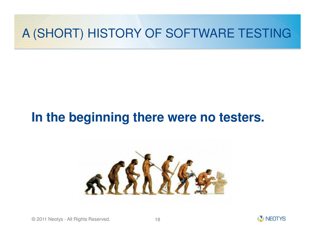 A (SHORT) HISTORY OF SOFTWARE TESTING In the be...