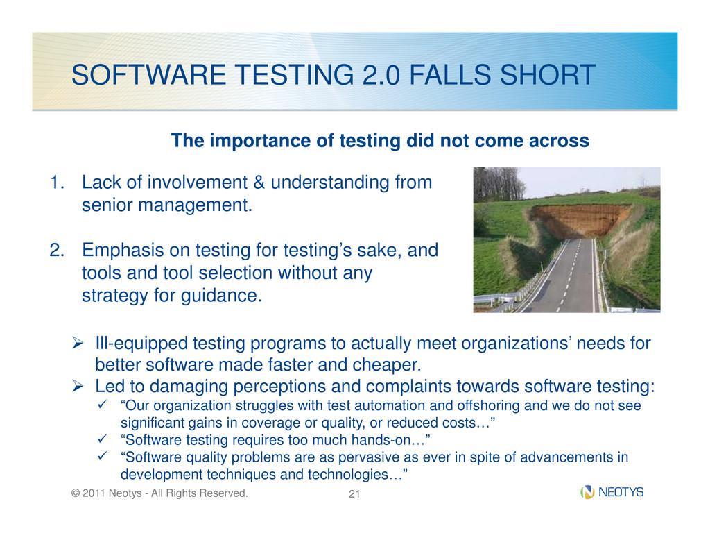 SOFTWARE TESTING 2.0 FALLS SHORT 1. Lack of inv...