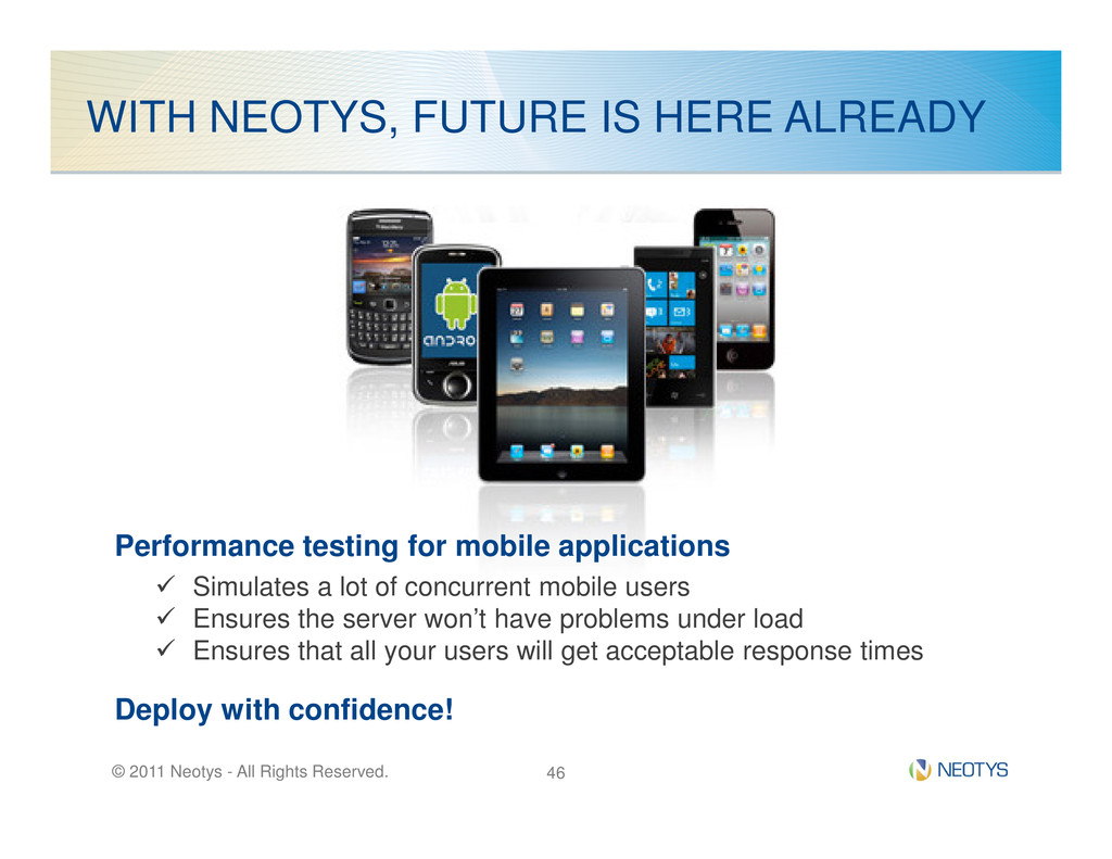 WITH NEOTYS, FUTURE IS HERE ALREADY © 2011 Neot...