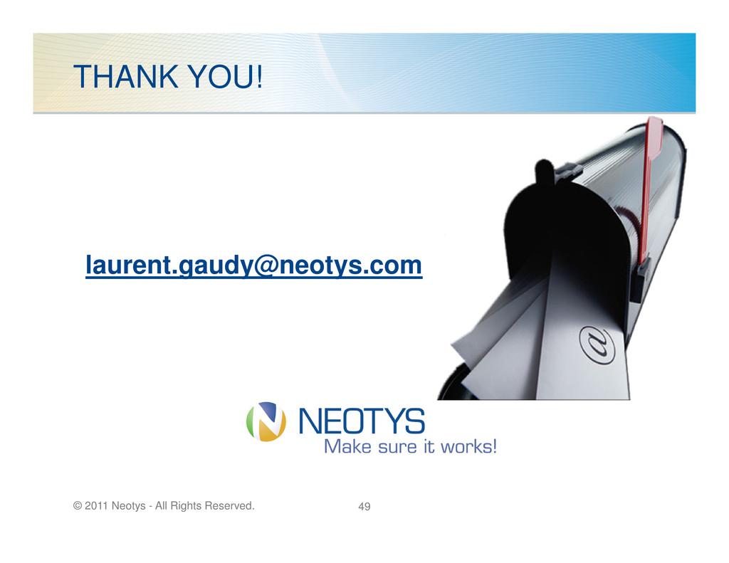 THANK YOU! laurent.gaudy@neotys.com © 2011 Neot...