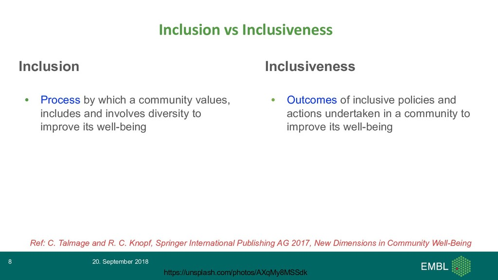Inclusion • Process by which a community values...