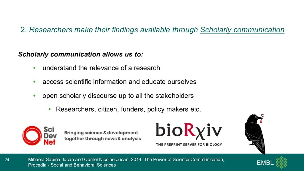 Scholarly communication allows us to: • underst...