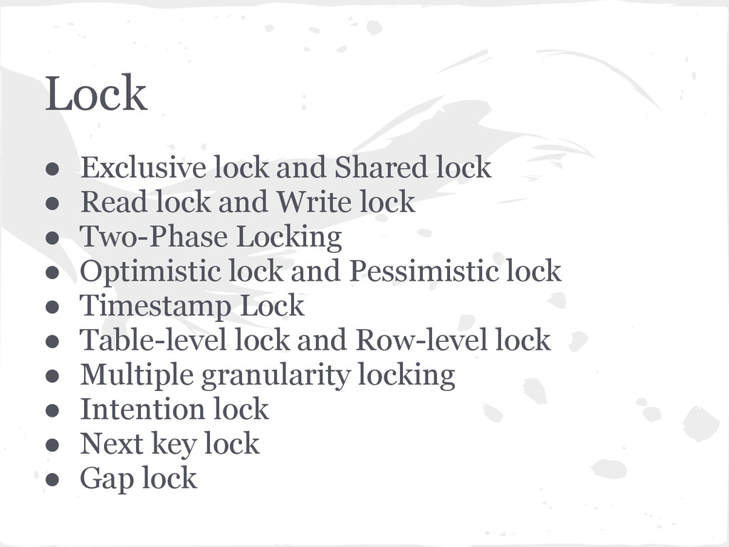 ● Exclusive lock and Shared lock ● Read lock an...