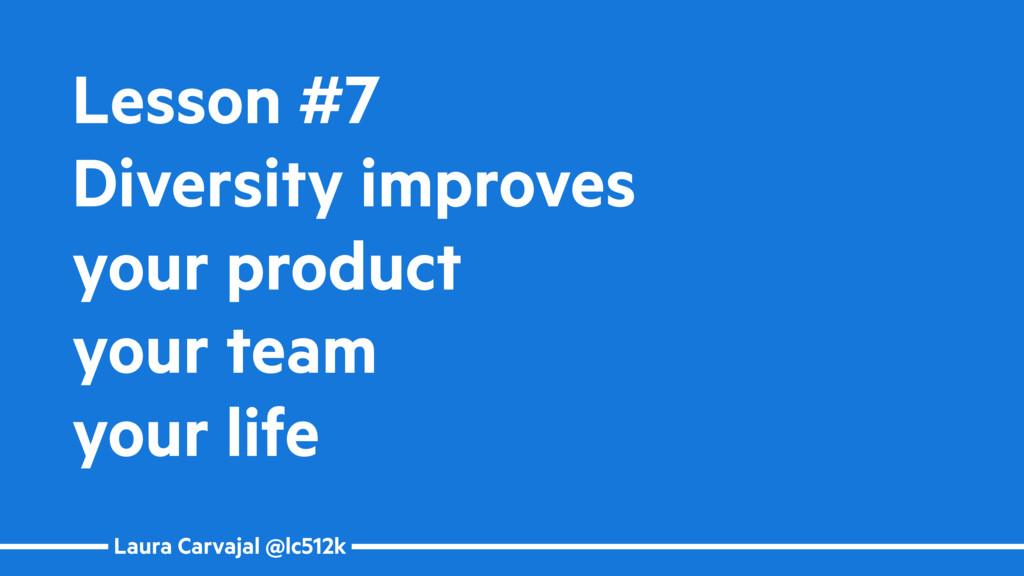 Laura Carvajal @lc512k Lesson #7 Diversity impr...