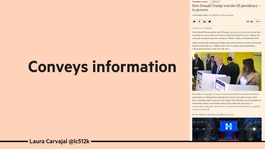 Laura Carvajal @lc512k Conveys information