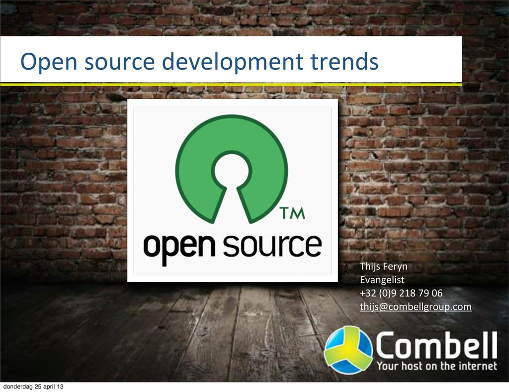 Open%source%development%trends Thijs%Feryn Evan...