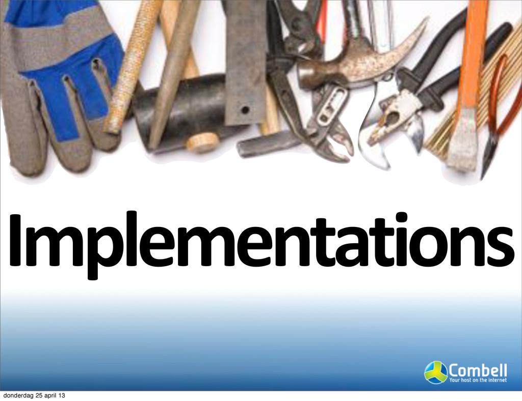 Implementations donderdag 25 april 13