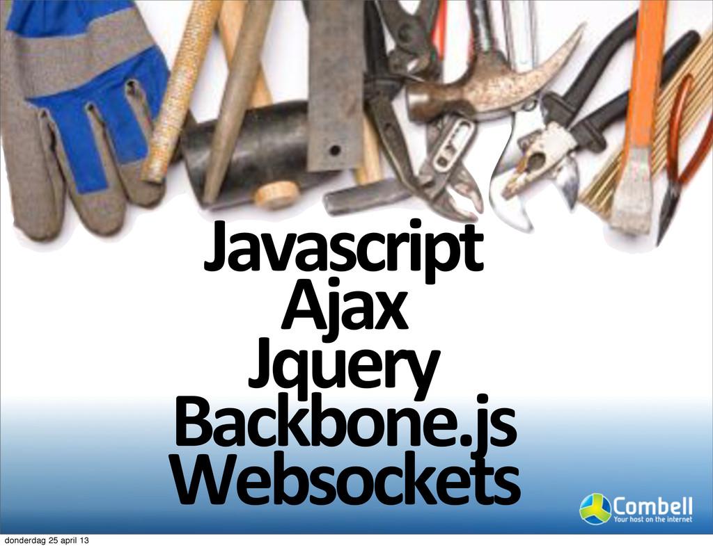 Javascript Ajax Jquery Backbone.js Websockets d...