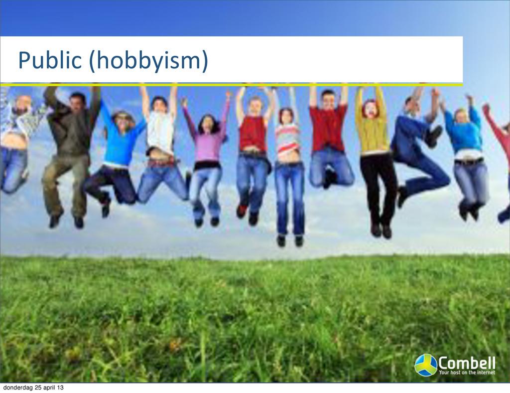 Public%(hobbyism) donderdag 25 april 13