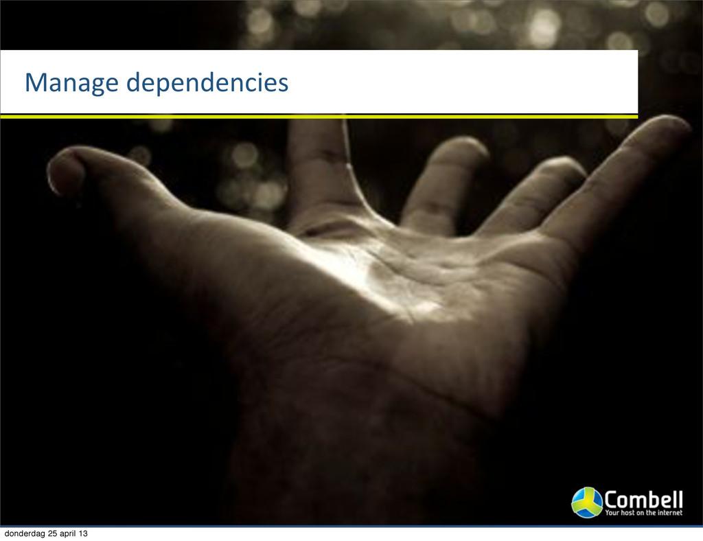 Manage%dependencies donderdag 25 april 13