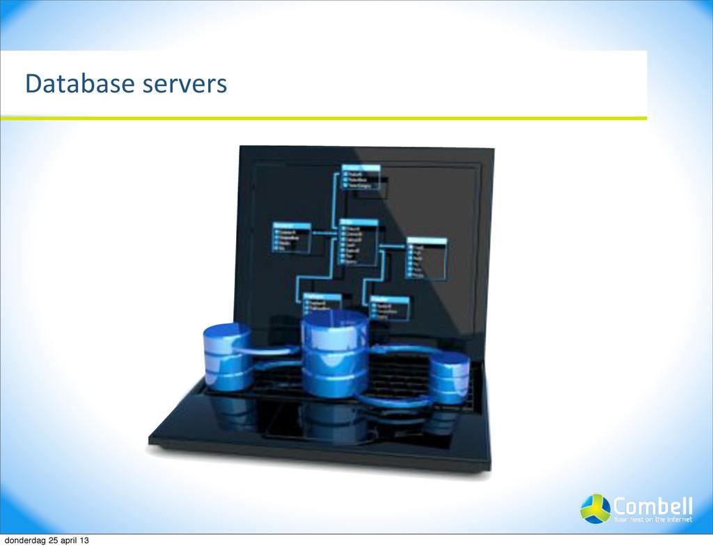 Database%servers donderdag 25 april 13