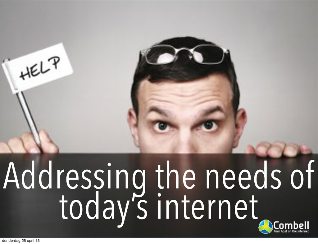 Addressing the needs of today's internet donder...