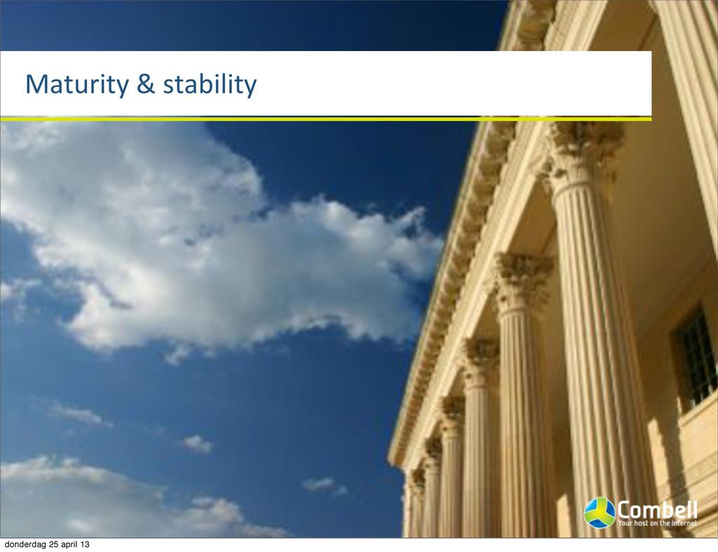 Maturity%&%stability donderdag 25 april 13