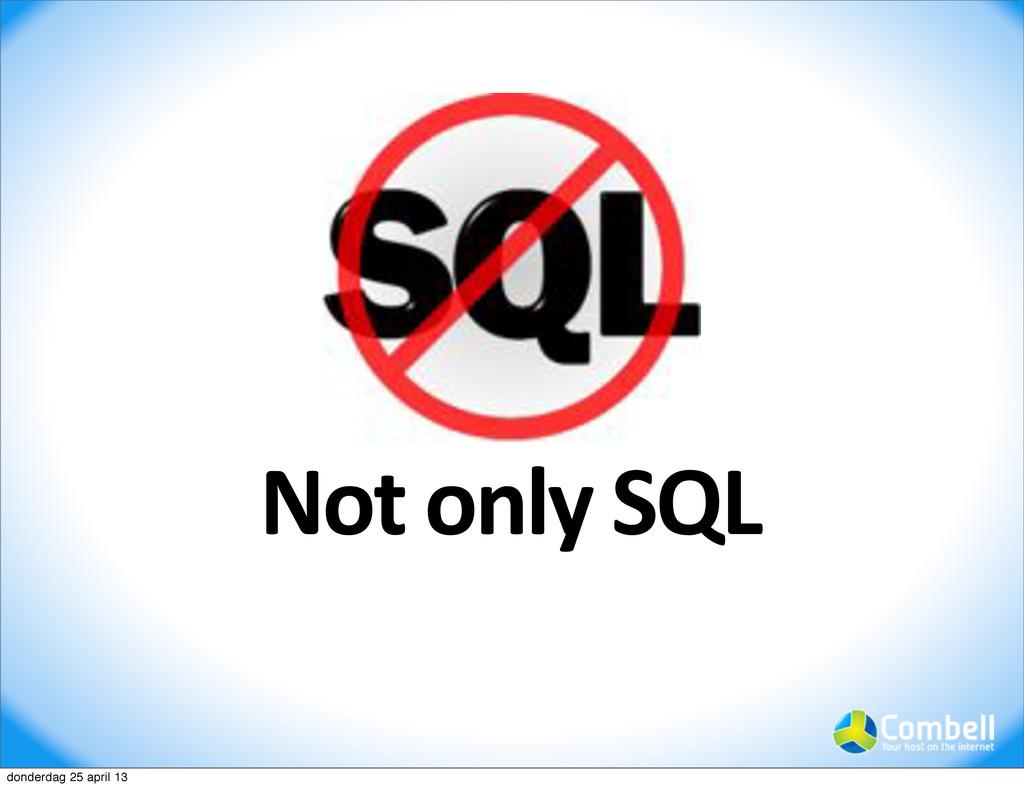Not-only-SQL donderdag 25 april 13