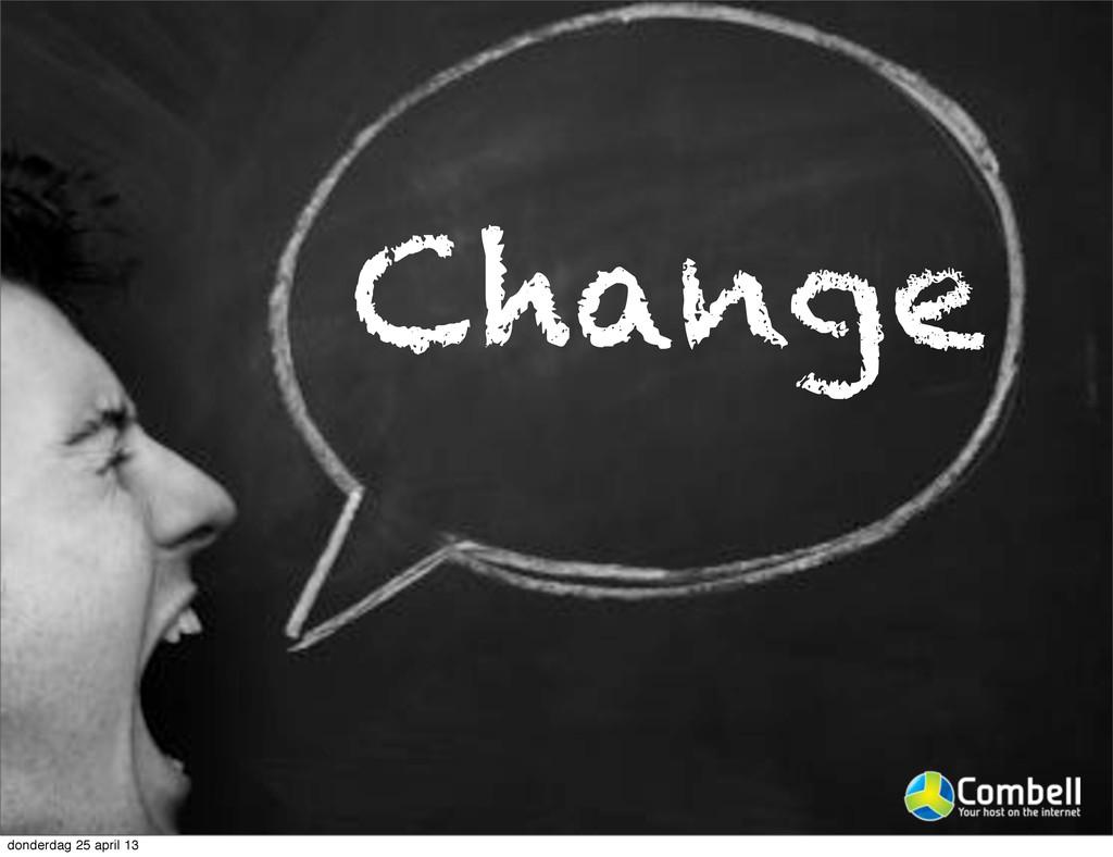 Change donderdag 25 april 13