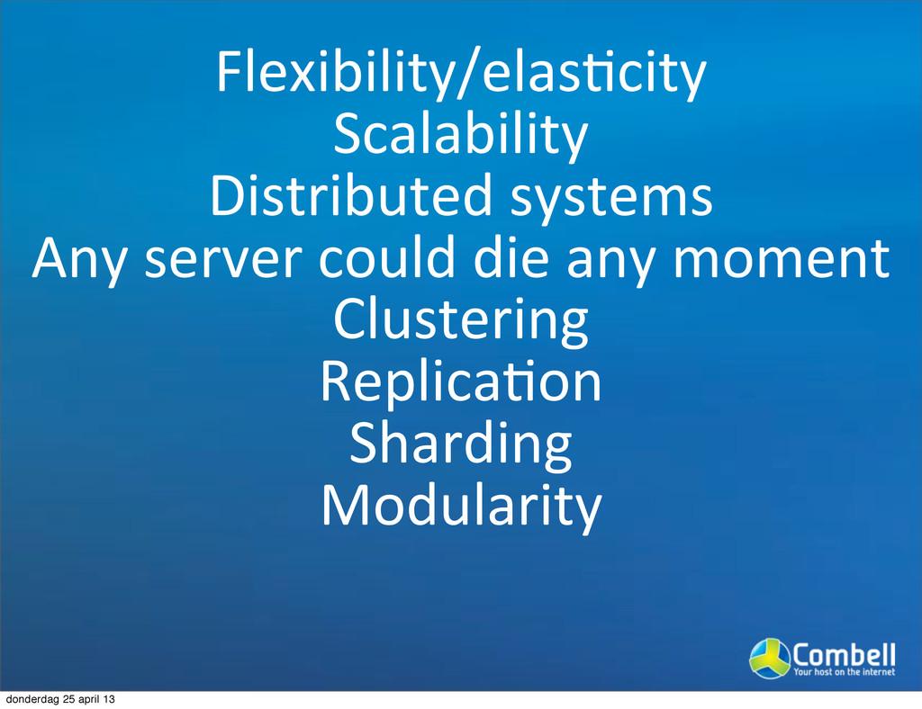 Flexibility/elasTcity Scalability Distributed%s...