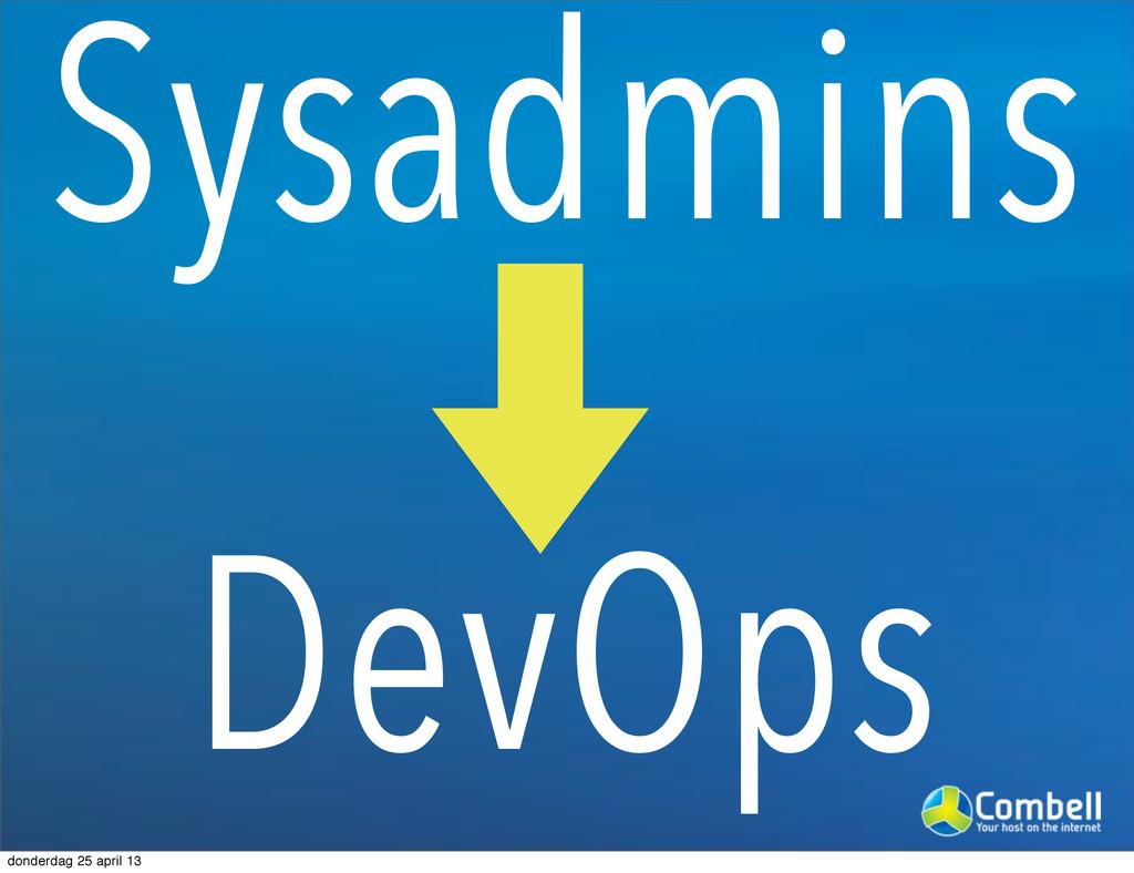 Sysadmins DevOps donderdag 25 april 13
