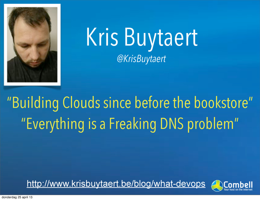 """Kris Buytaert """"Building Clouds since before the..."""