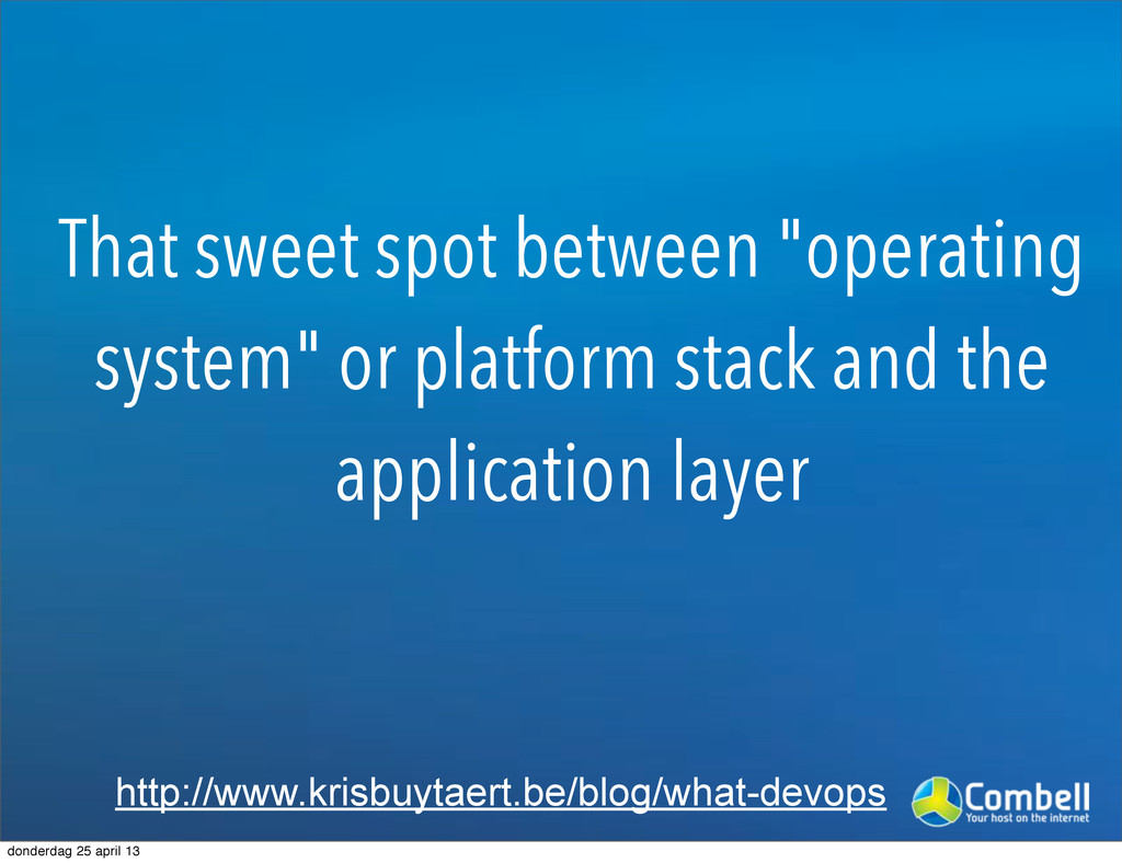 """That sweet spot between """"operating system"""" or p..."""