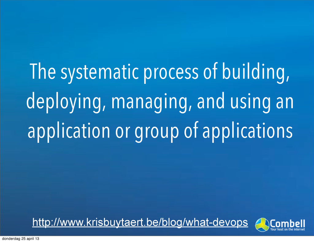 The systematic process of building, deploying, ...