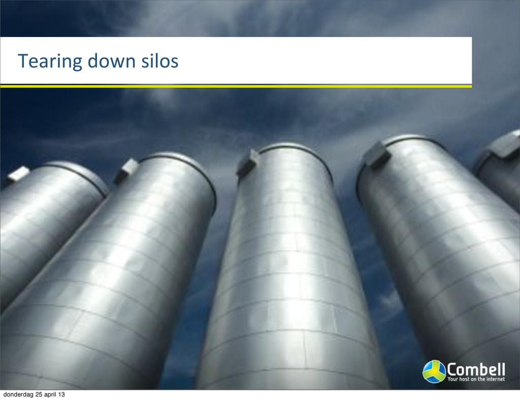 Tearing%down%silos donderdag 25 april 13