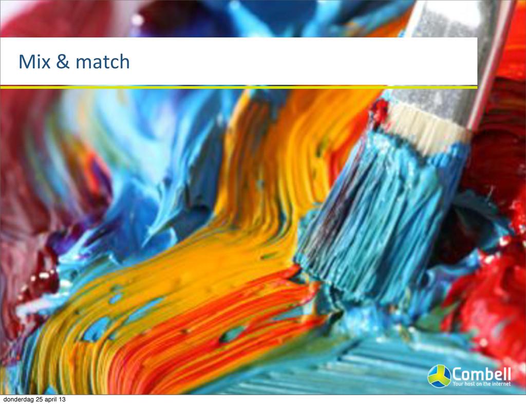Mix%&%match donderdag 25 april 13