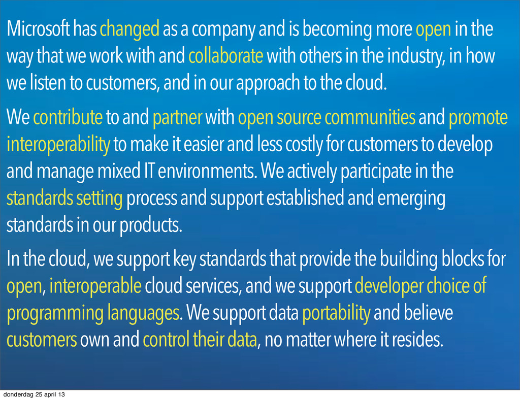 Microsoft has changed as a company and is becom...
