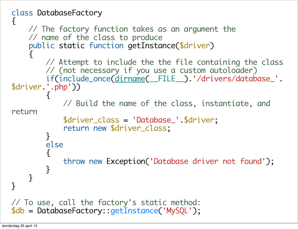 class DatabaseFactory { // The factory function...
