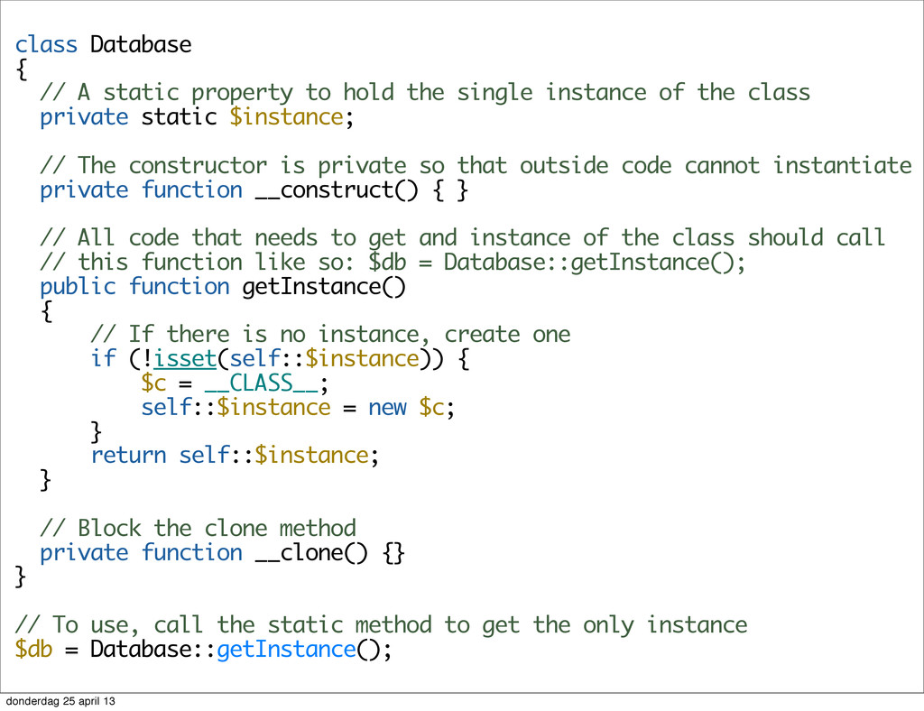 class Database { // A static property to hold t...