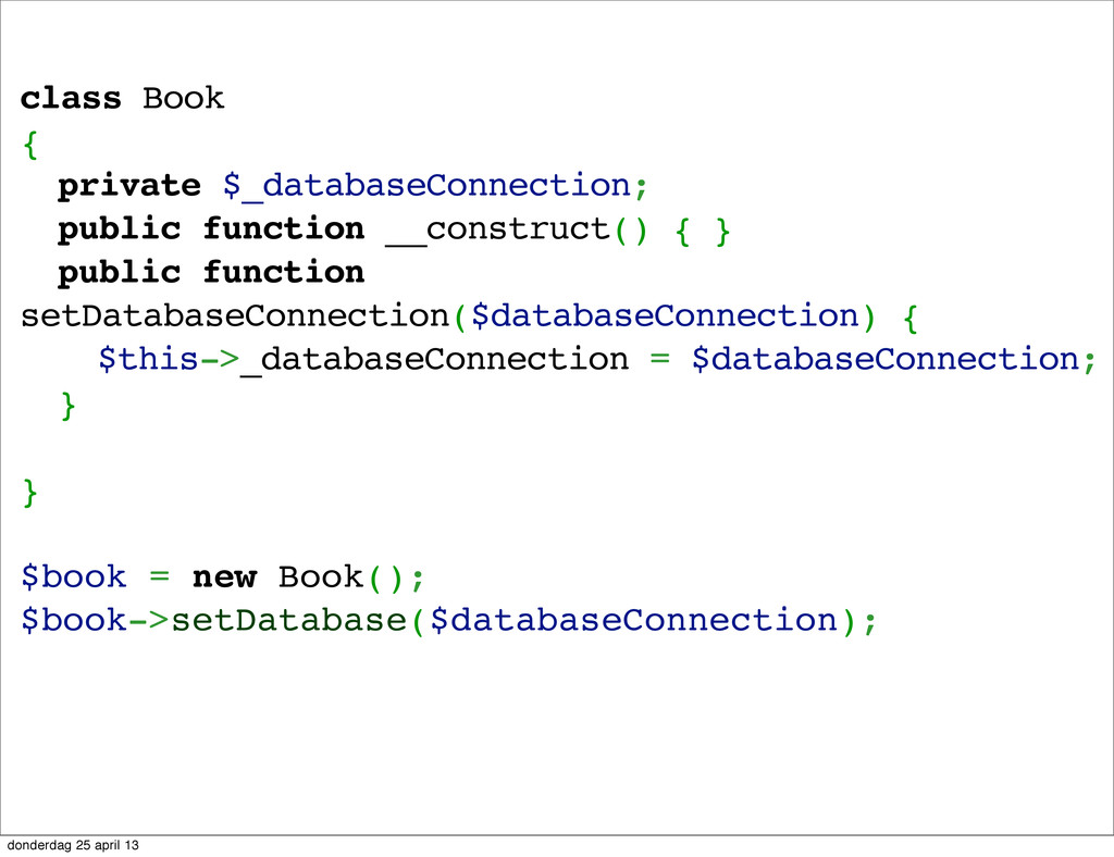 class Book { ! private $_databaseConnection; ! ...