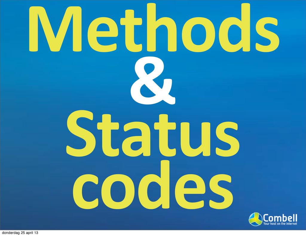 Methods & Status0 codes donderdag 25 april 13