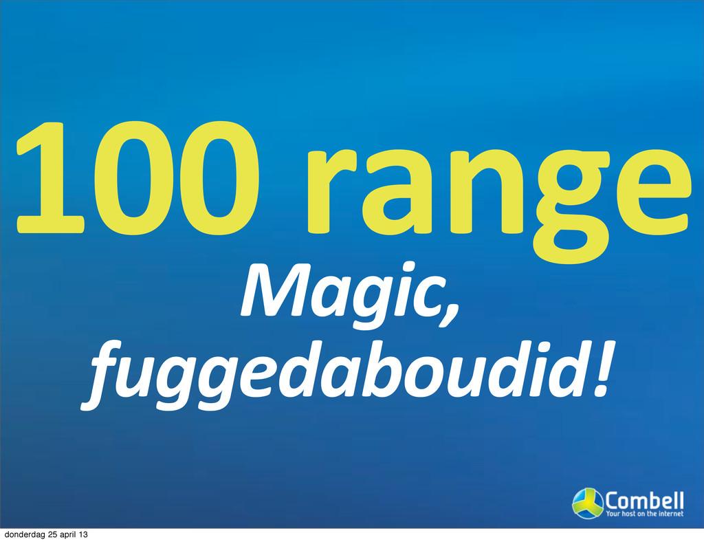 1000range Magic,' fuggedaboudid! donderdag 25 a...
