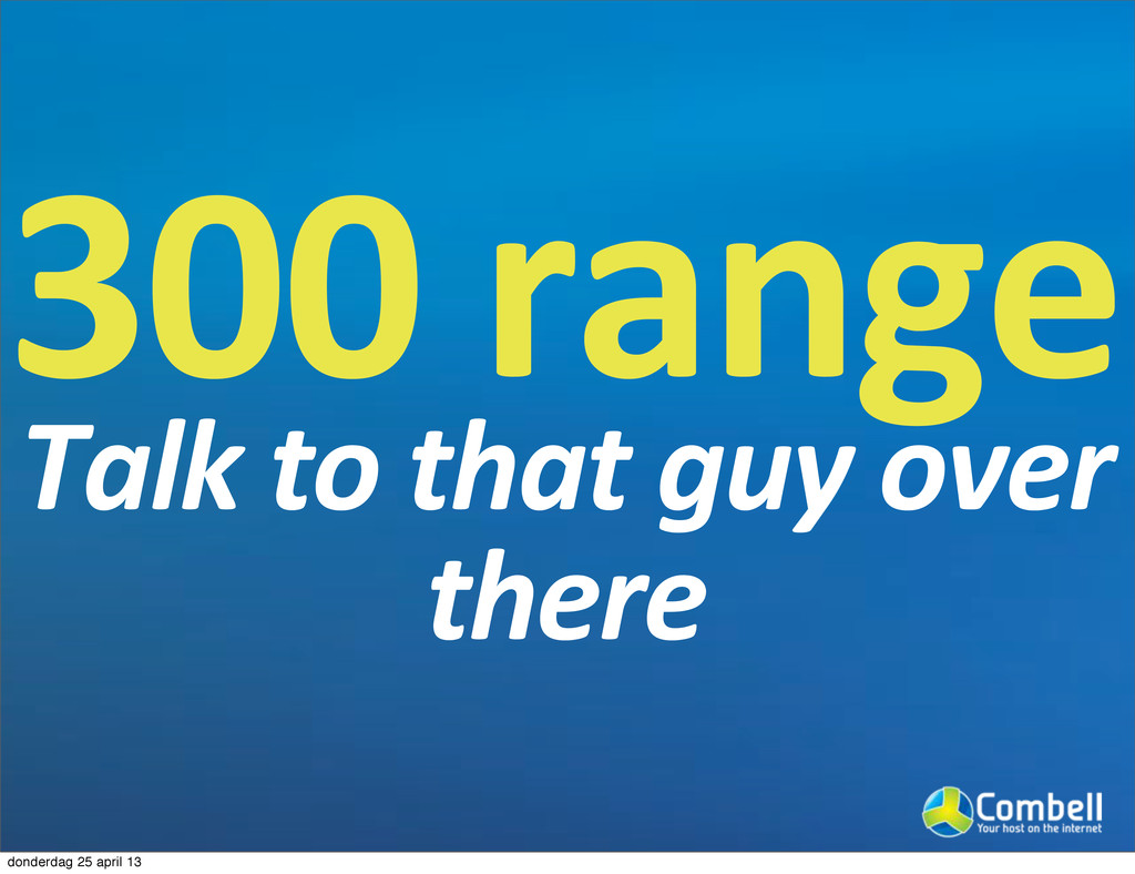 3000range Talk'to'that'guy'over' there donderda...